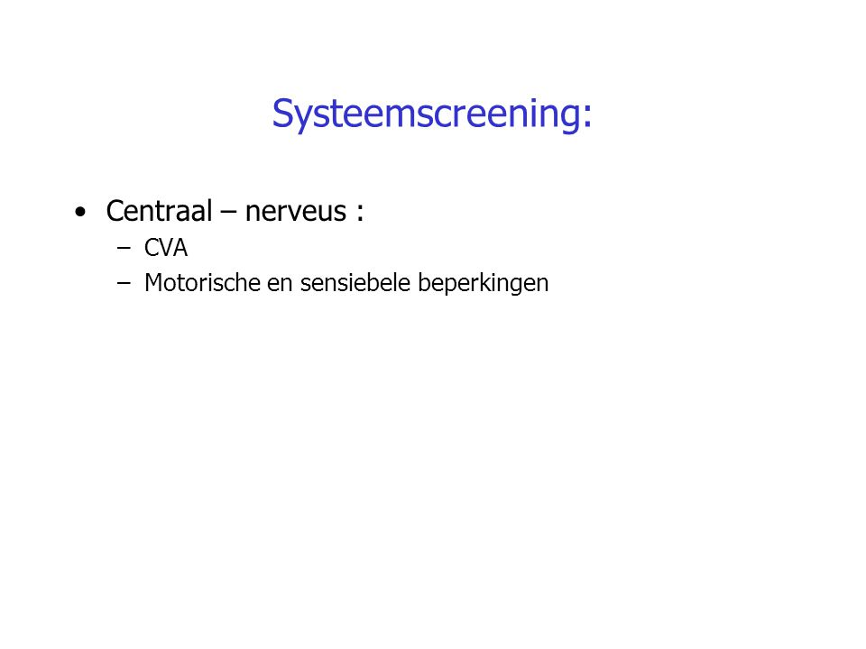 Systeemscreening: Centraal – nerveus : CVA