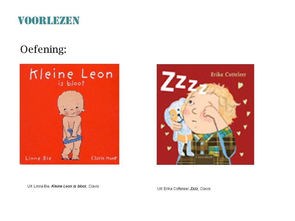 VOORLEZEN Oefening: Uit: Linne Bie, Kleine Leon is bloot, Clavis