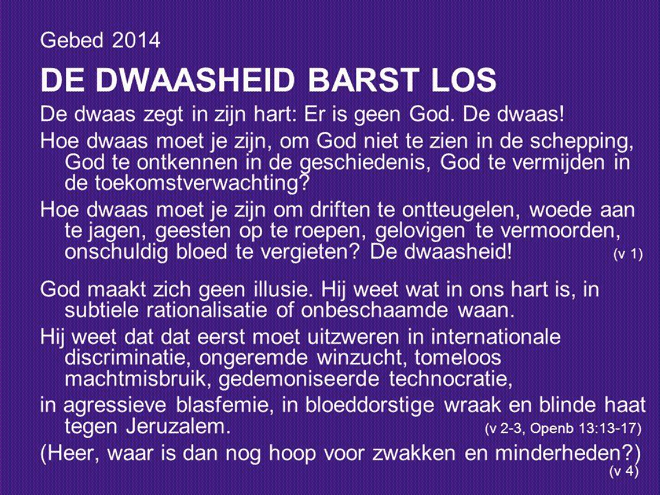 Gebed 2014 DE DWAASHEID BARST LOS