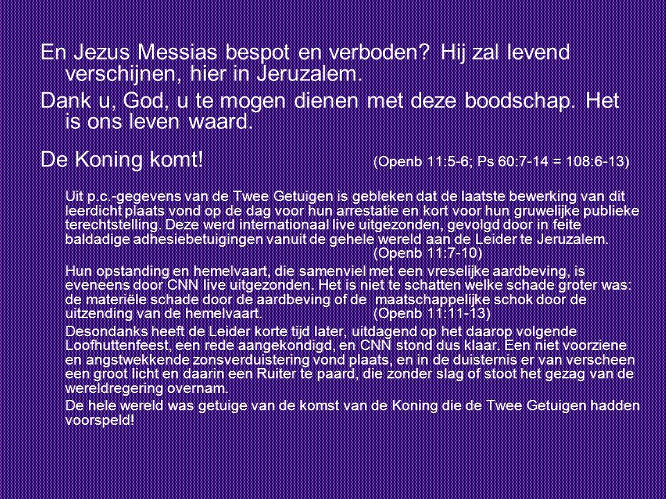 De Koning komt! (Openb 11:5-6; Ps 60:7-14 = 108:6-13)