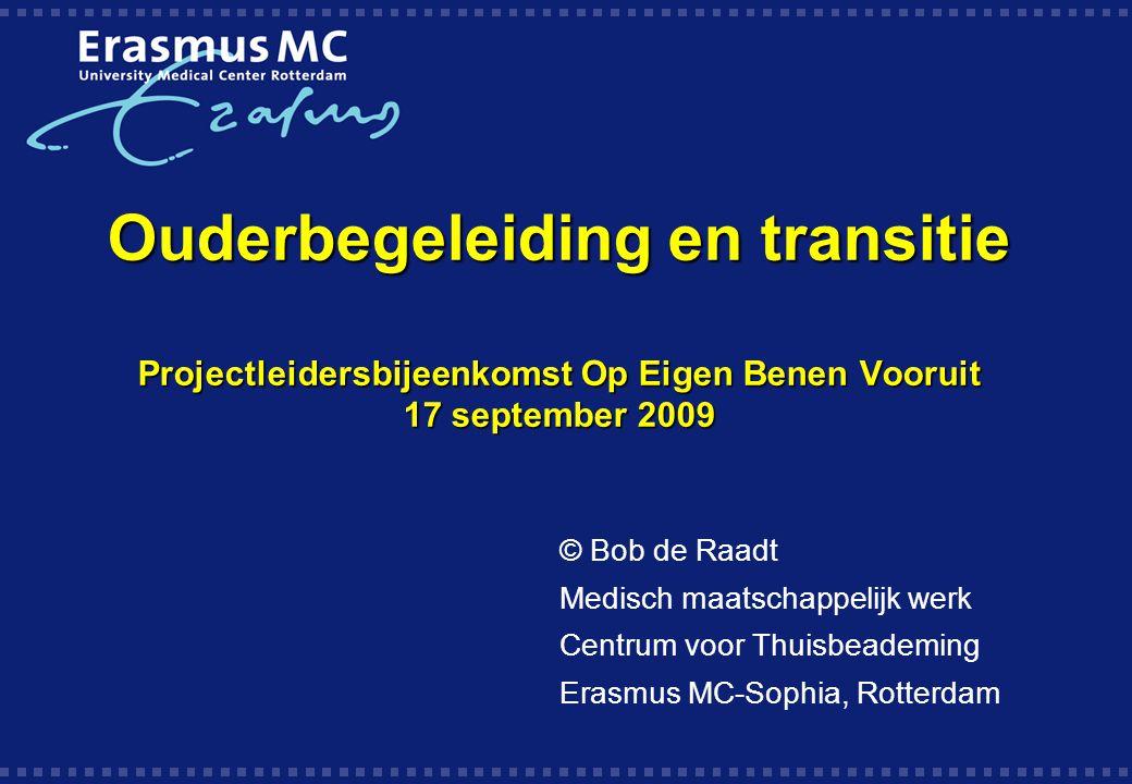 Ouderbegeleiding en transitie Projectleidersbijeenkomst Op Eigen Benen Vooruit 17 september 2009