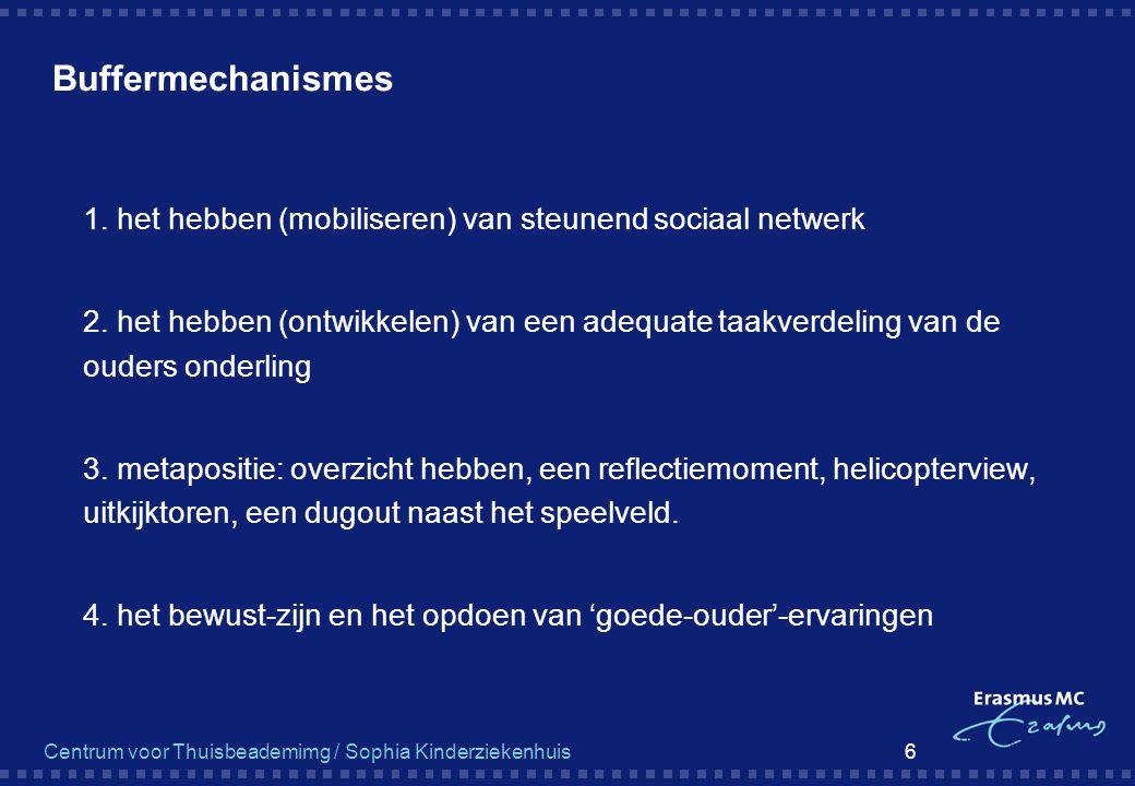 Buffermechanismes 1. het hebben (mobiliseren) van steunend sociaal netwerk.