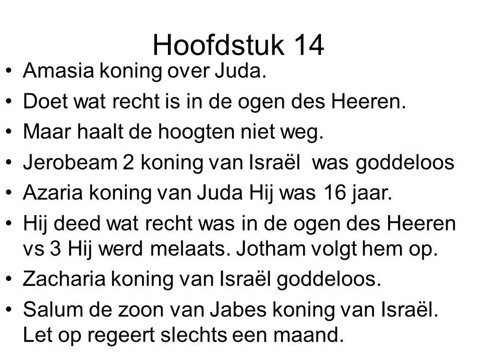 Hoofdstuk 14 Amasia koning over Juda.