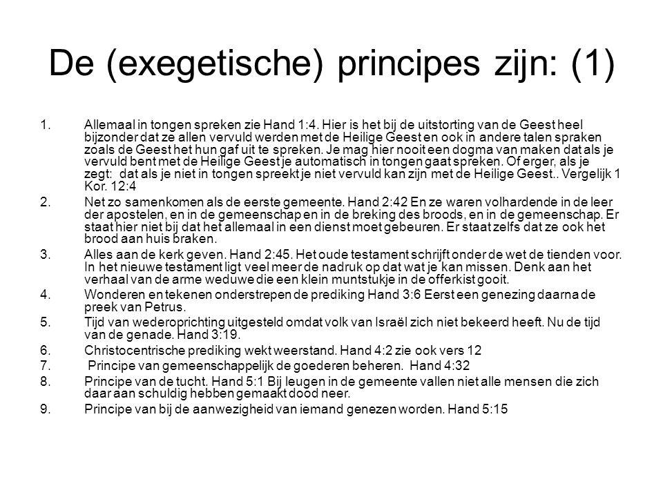 De (exegetische) principes zijn: (1)