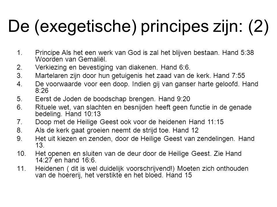 De (exegetische) principes zijn: (2)