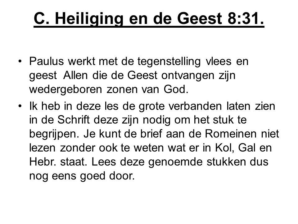 C. Heiliging en de Geest 8:31.