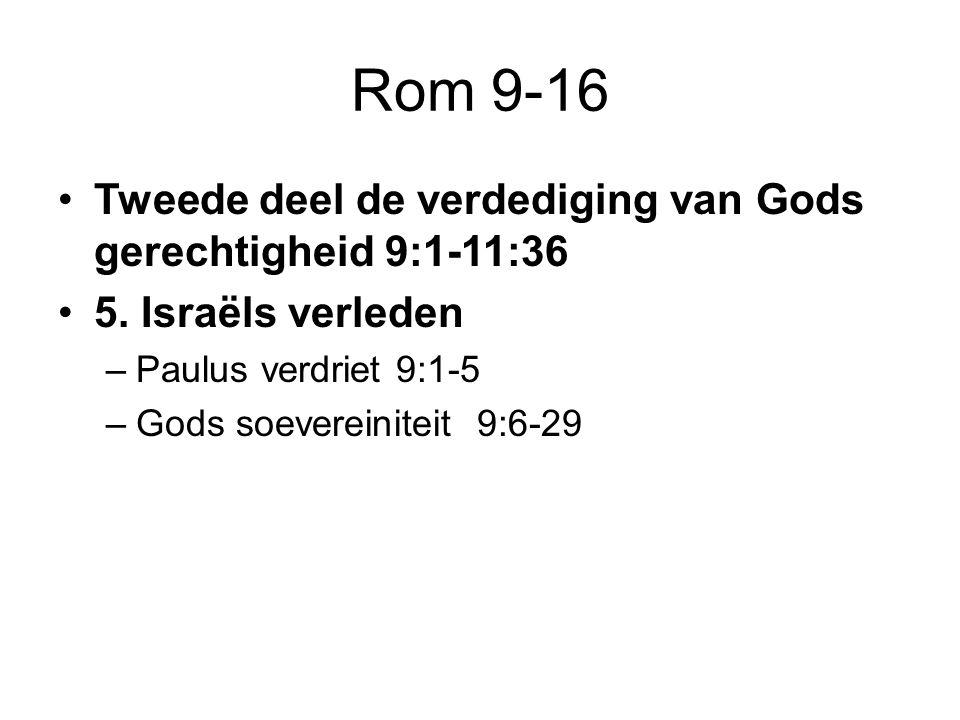 Rom 9-16 Tweede deel de verdediging van Gods gerechtigheid 9:1-11:36