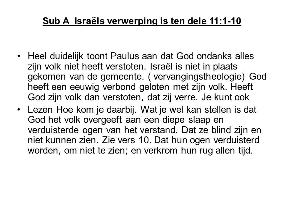 Sub A Israëls verwerping is ten dele 11:1-10