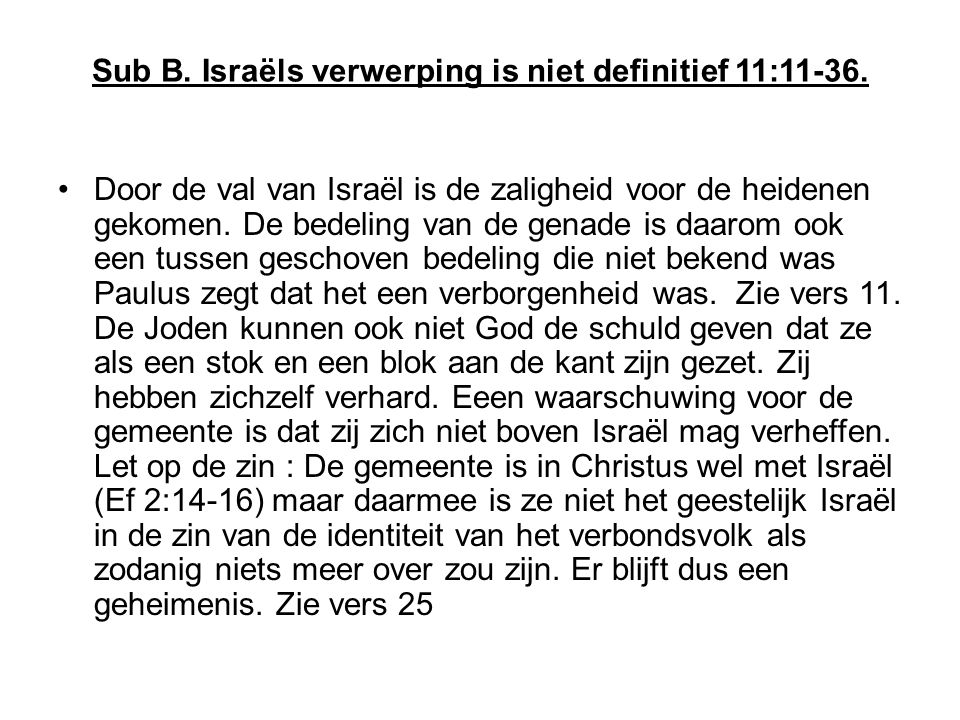 Sub B. Israëls verwerping is niet definitief 11:11-36.