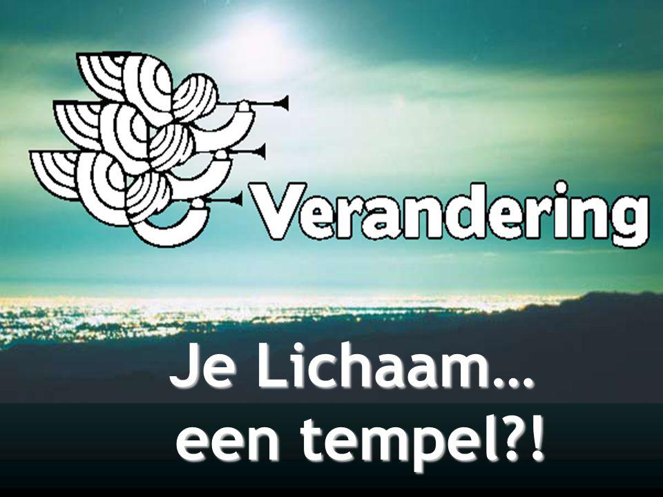 Je Lichaam… een tempel !