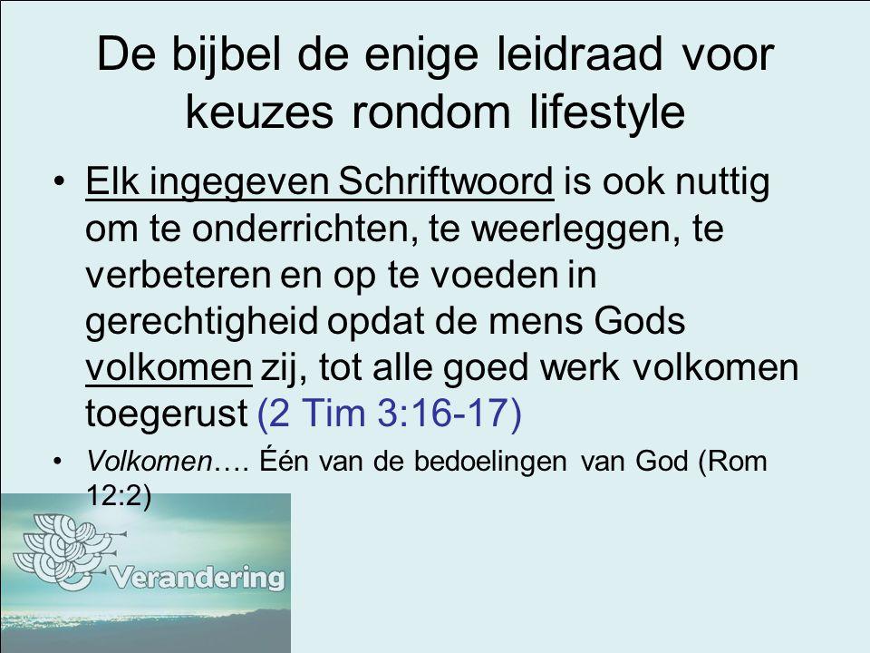 De bijbel de enige leidraad voor keuzes rondom lifestyle