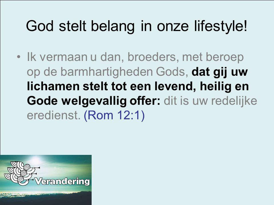 God stelt belang in onze lifestyle!