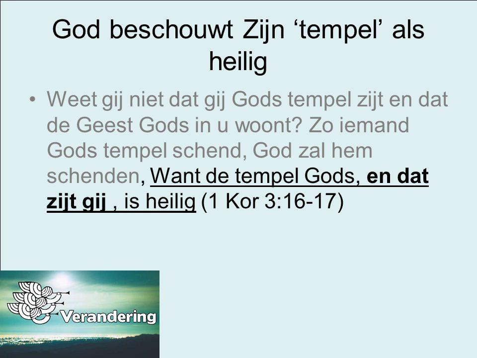 God beschouwt Zijn 'tempel' als heilig