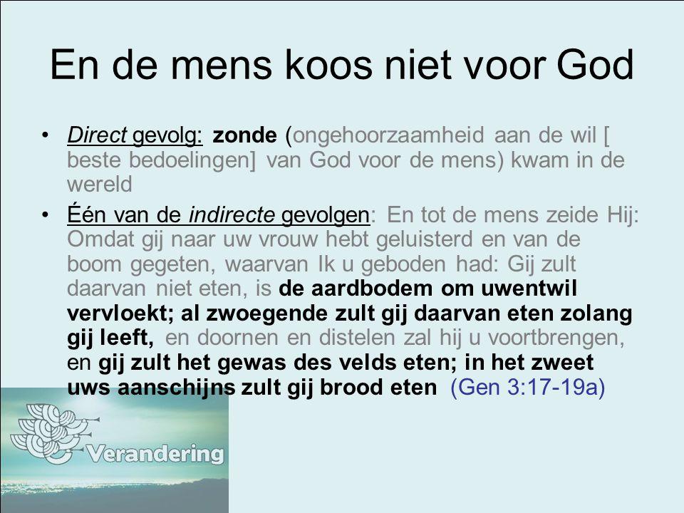 En de mens koos niet voor God