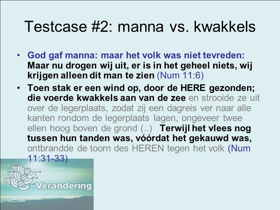 Testcase #2: manna vs. kwakkels
