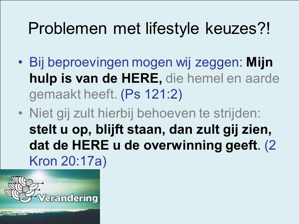 Problemen met lifestyle keuzes !