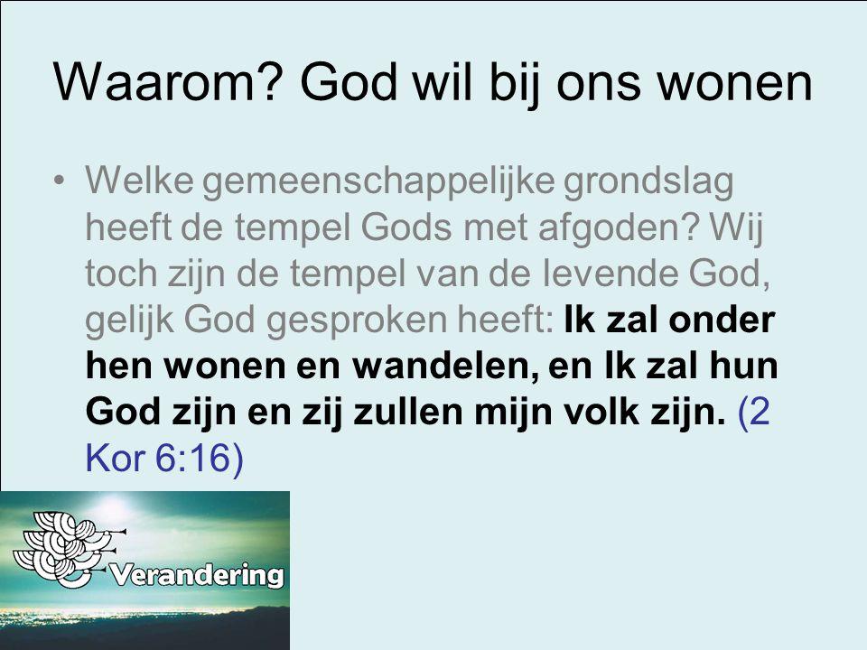 Waarom God wil bij ons wonen