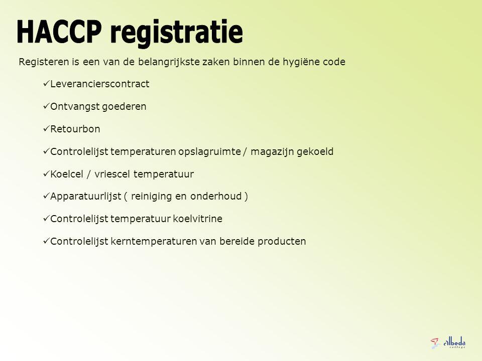 HACCP registratie Registeren is een van de belangrijkste zaken binnen de hygiëne code. Leverancierscontract.