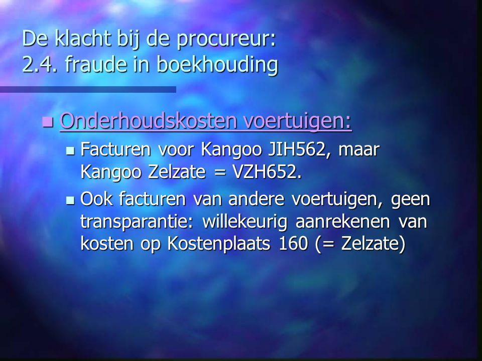 De klacht bij de procureur: 2.4. fraude in boekhouding