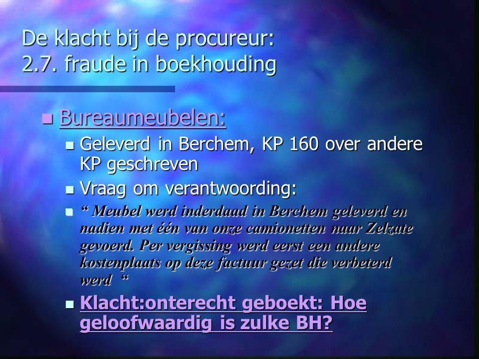 De klacht bij de procureur: 2.7. fraude in boekhouding