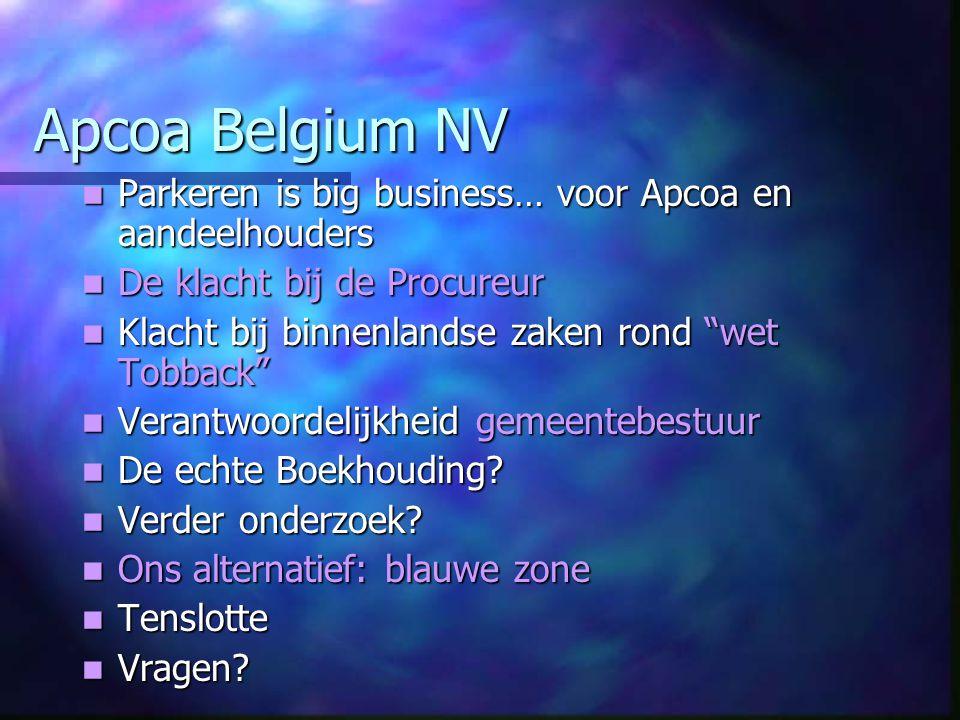 Apcoa Belgium NV Parkeren is big business… voor Apcoa en aandeelhouders. De klacht bij de Procureur.
