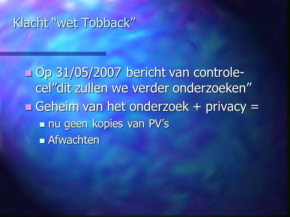 Geheim van het onderzoek + privacy =