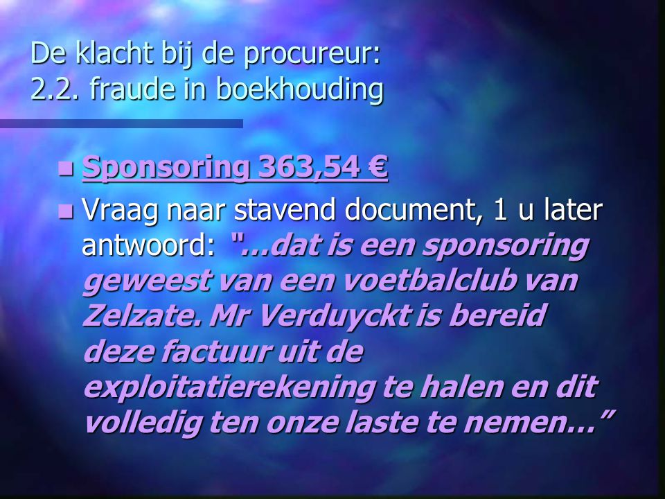 De klacht bij de procureur: 2.2. fraude in boekhouding