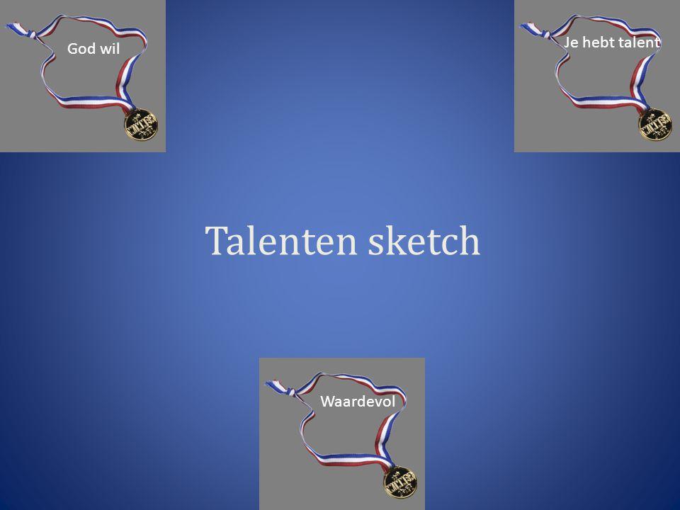 God wil Je hebt talent Talenten sketch Waardevol
