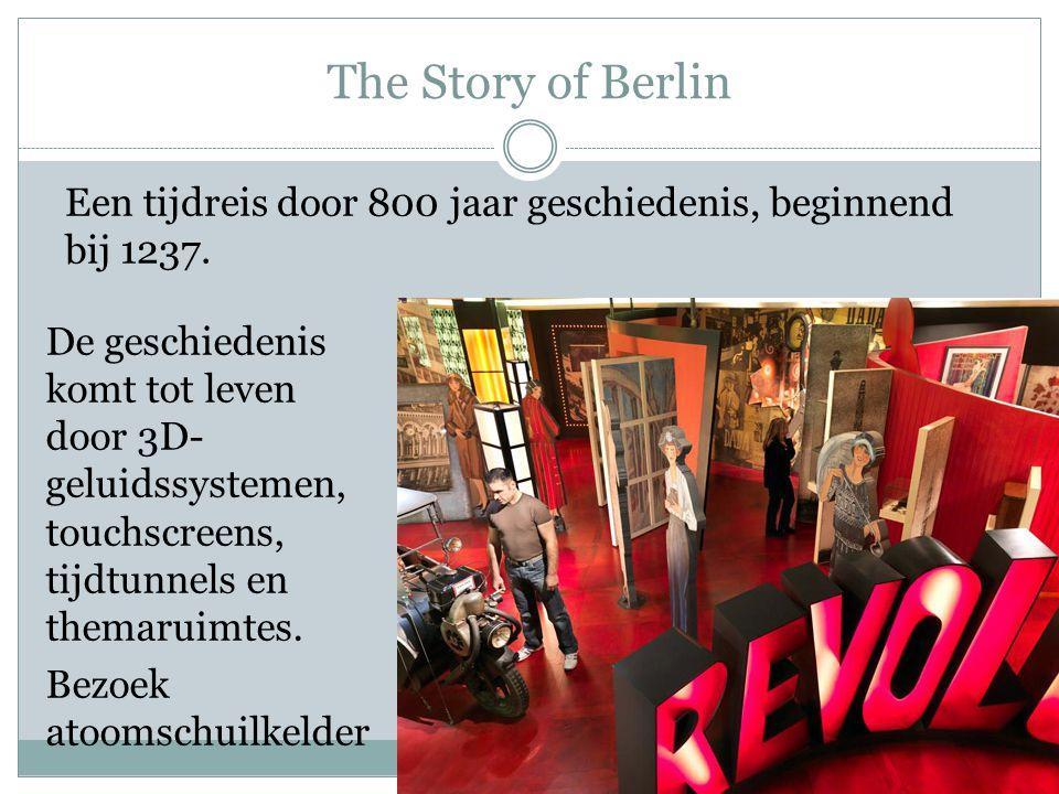 The Story of Berlin Een tijdreis door 800 jaar geschiedenis, beginnend bij 1237.