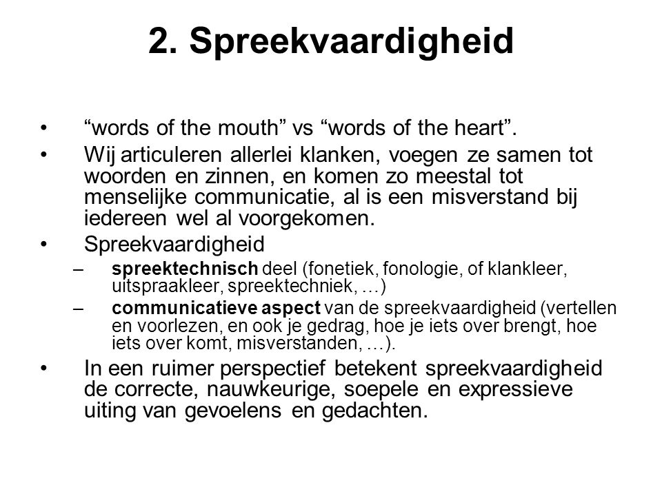 2. Spreekvaardigheid words of the mouth vs words of the heart .