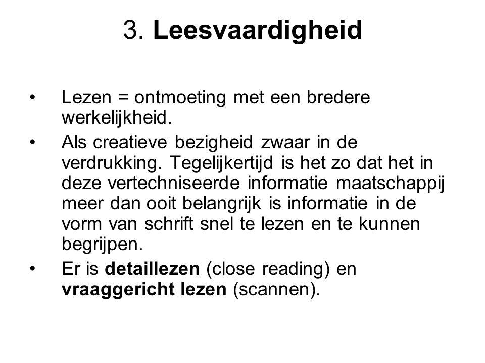 3. Leesvaardigheid Lezen = ontmoeting met een bredere werkelijkheid.