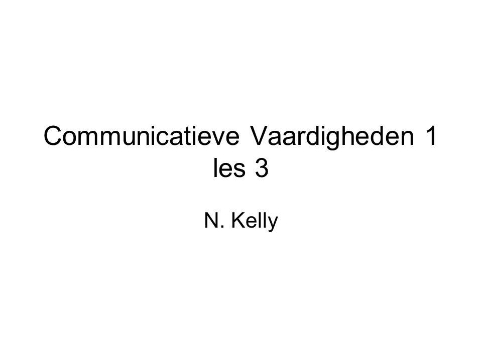 Communicatieve Vaardigheden 1 les 3