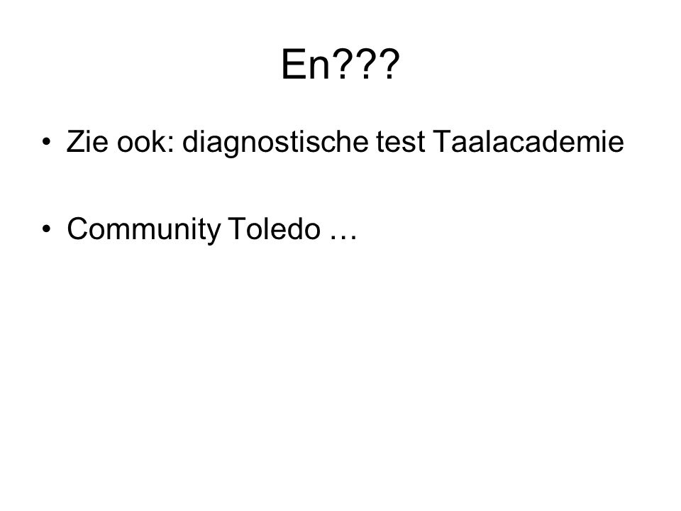 En Zie ook: diagnostische test Taalacademie Community Toledo …