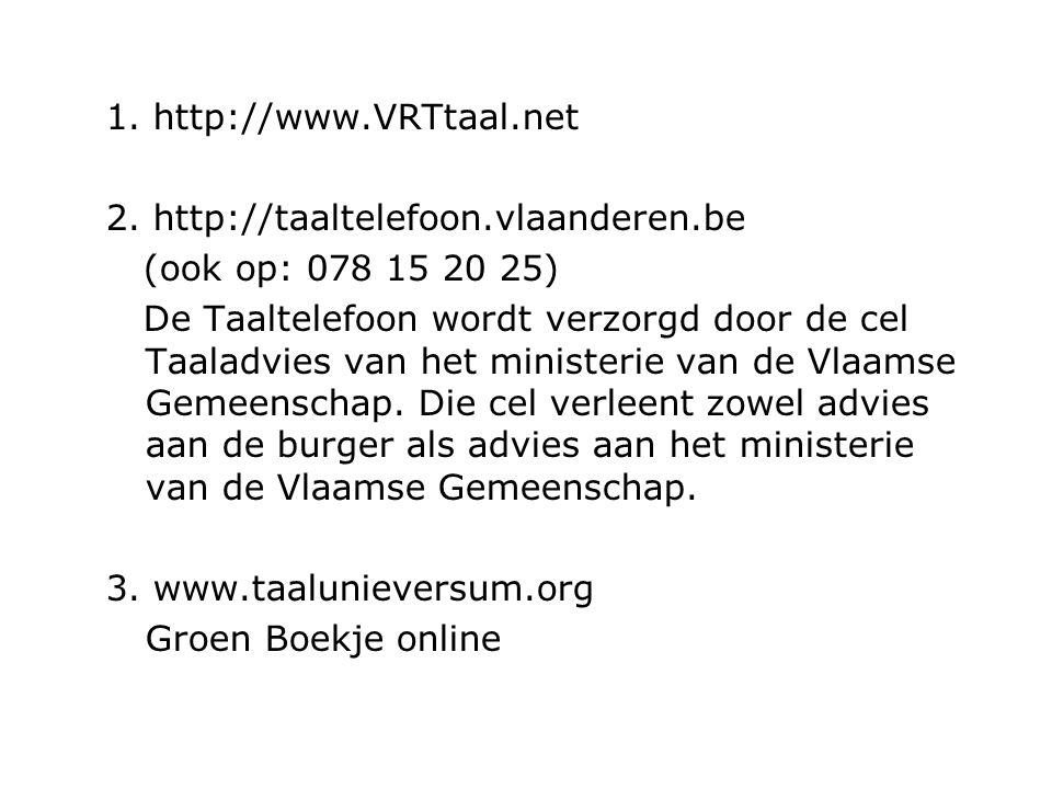 1. http://www.VRTtaal.net
