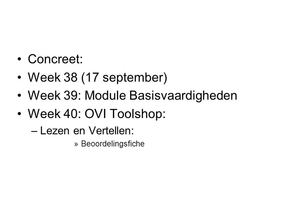 Week 39: Module Basisvaardigheden Week 40: OVI Toolshop:
