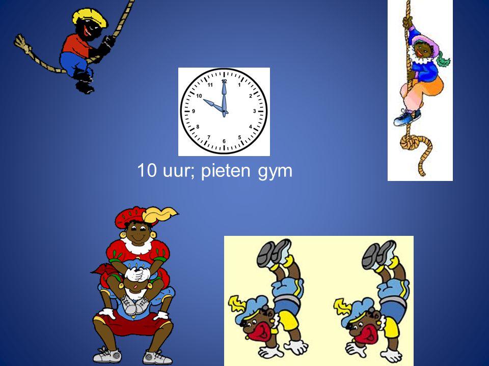 10 uur; pieten gym