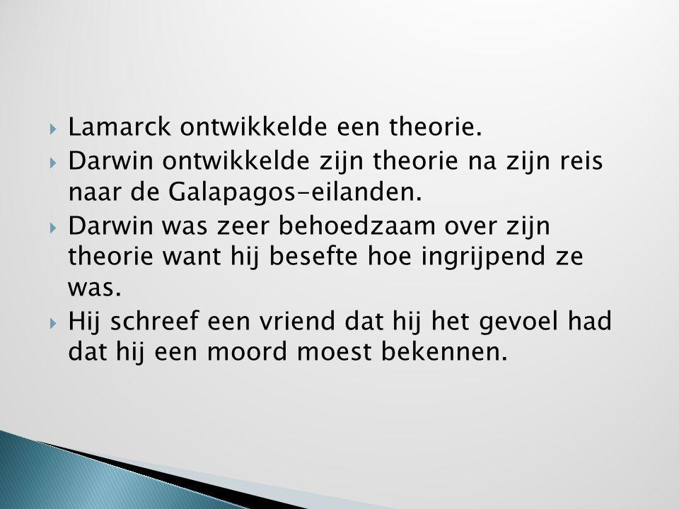 Lamarck ontwikkelde een theorie.