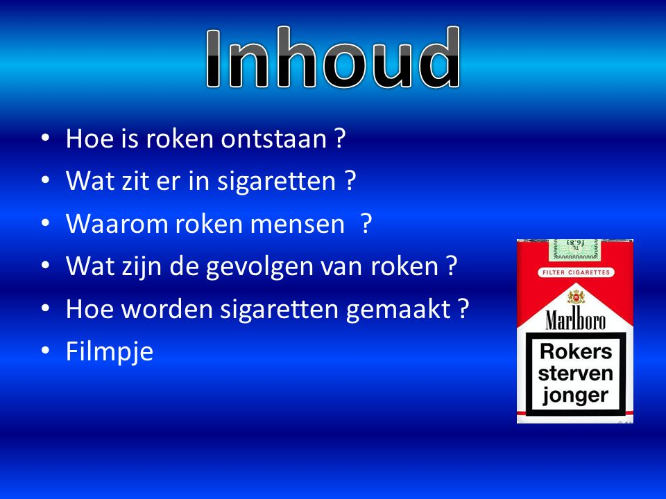 Inhoud Hoe is roken ontstaan Wat zit er in sigaretten