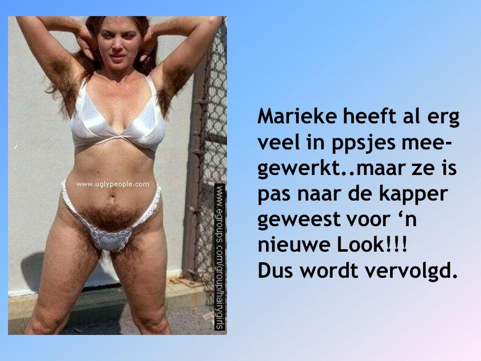 Marieke heeft al erg veel in ppsjes mee- gewerkt..maar ze is. pas naar de kapper. geweest voor 'n.
