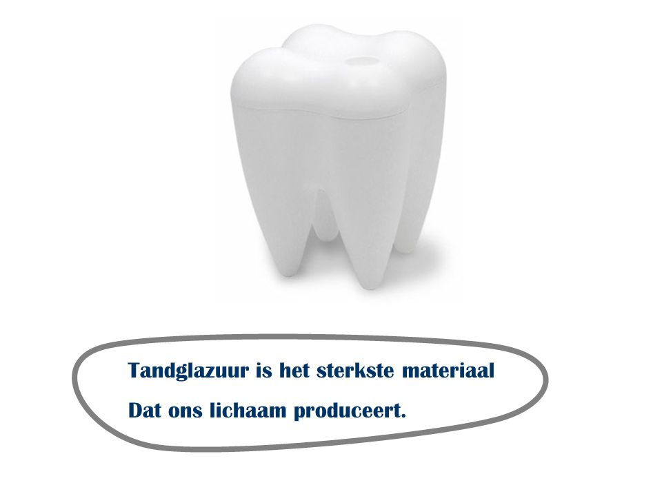 Tandglazuur is het sterkste materiaal