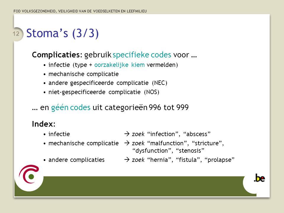 Stoma's (3/3) Complicaties: gebruik specifieke codes voor …