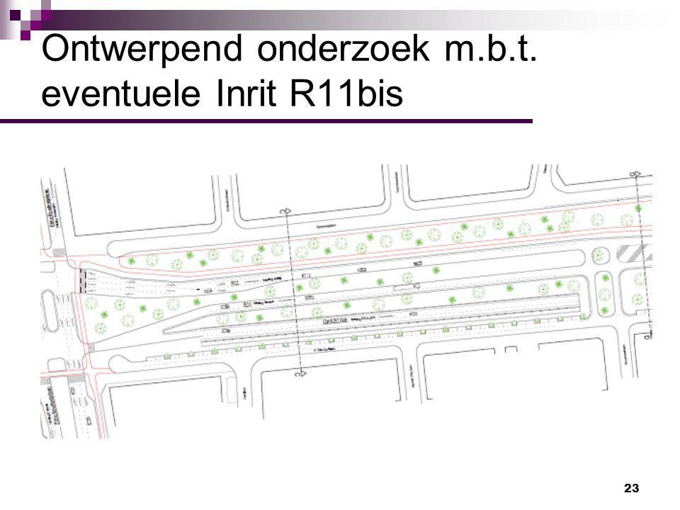 Ontwerpend onderzoek m.b.t. eventuele Inrit R11bis