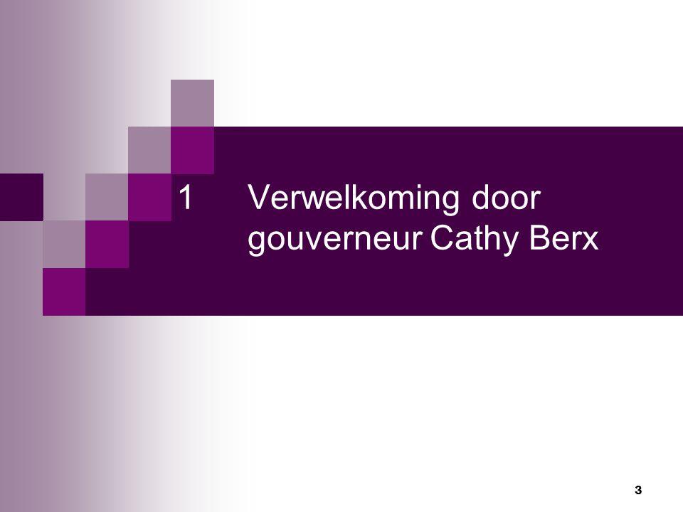 1 Verwelkoming door gouverneur Cathy Berx