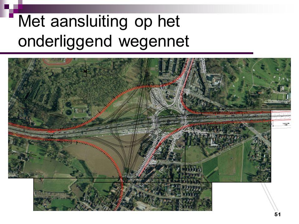 Met aansluiting op het onderliggend wegennet