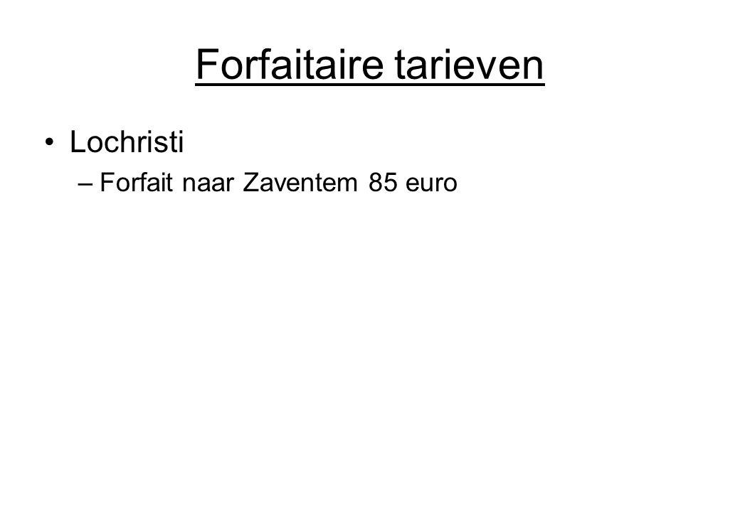 Forfaitaire tarieven Lochristi Forfait naar Zaventem 85 euro