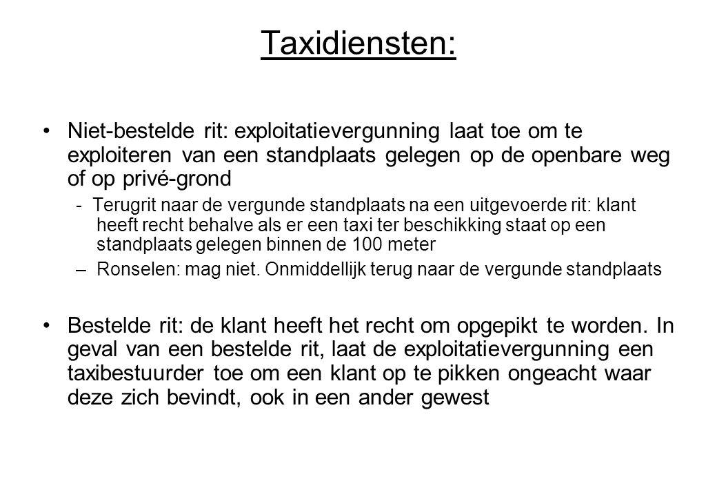 Taxidiensten: Niet-bestelde rit: exploitatievergunning laat toe om te exploiteren van een standplaats gelegen op de openbare weg of op privé-grond.