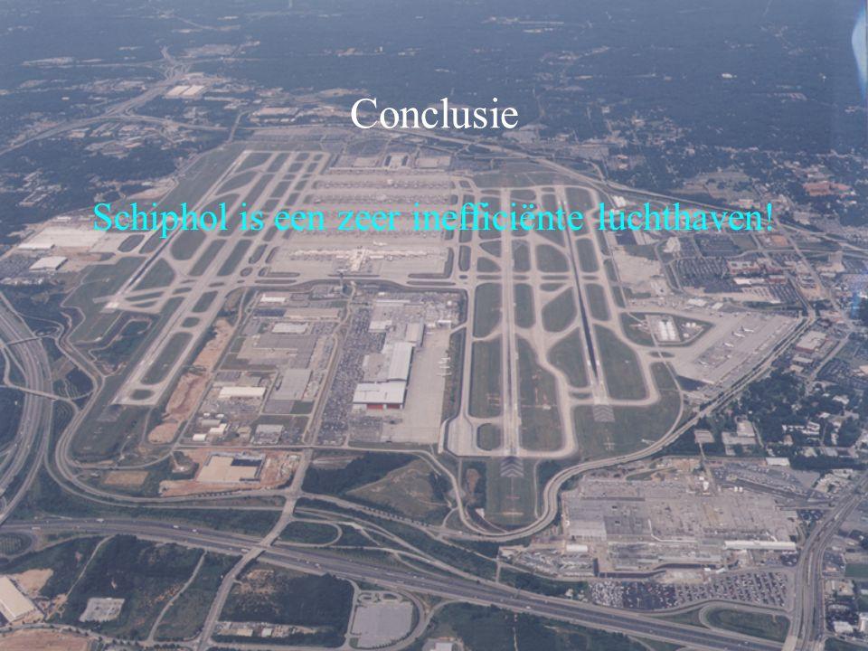 Schiphol is een zeer inefficiënte luchthaven!
