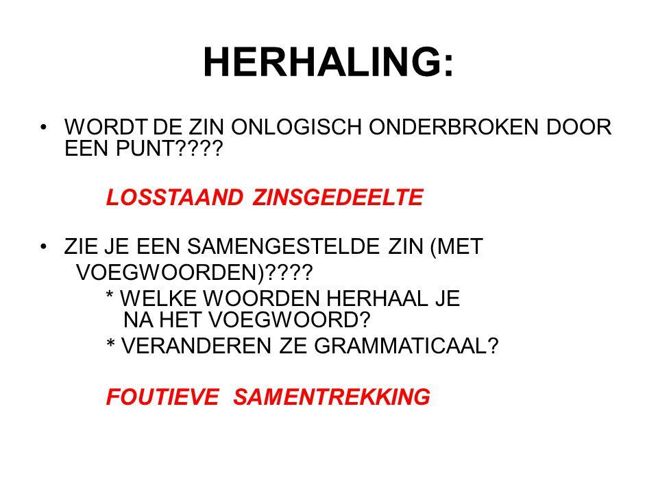 HERHALING: WORDT DE ZIN ONLOGISCH ONDERBROKEN DOOR EEN PUNT