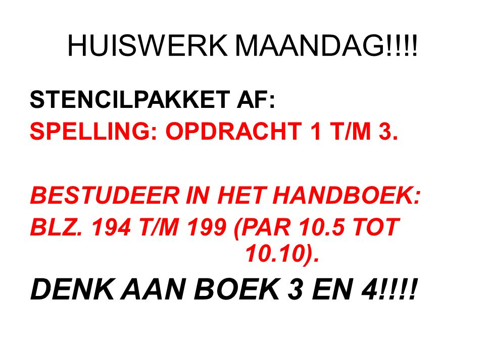HUISWERK MAANDAG!!!! DENK AAN BOEK 3 EN 4!!!! STENCILPAKKET AF: