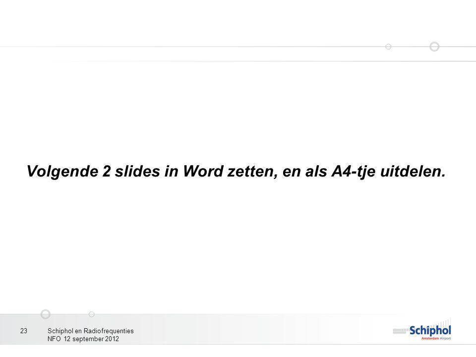 Volgende 2 slides in Word zetten, en als A4-tje uitdelen.